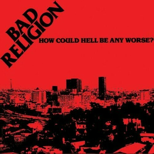 Bad Religion / How Could Hell Be Any Worse