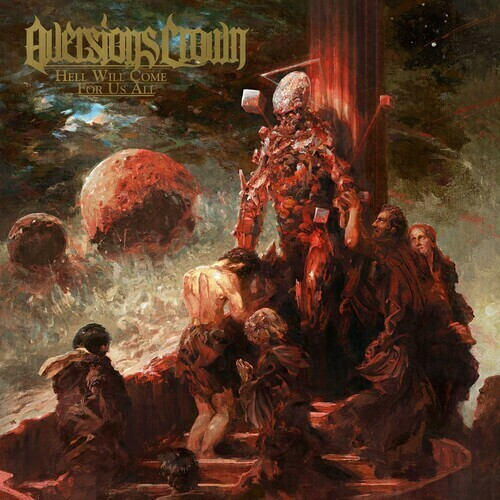 Aversions Crown / Hell Will Come For Us All