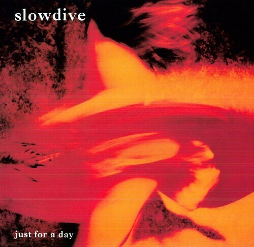 Slowdive / Just For A Day