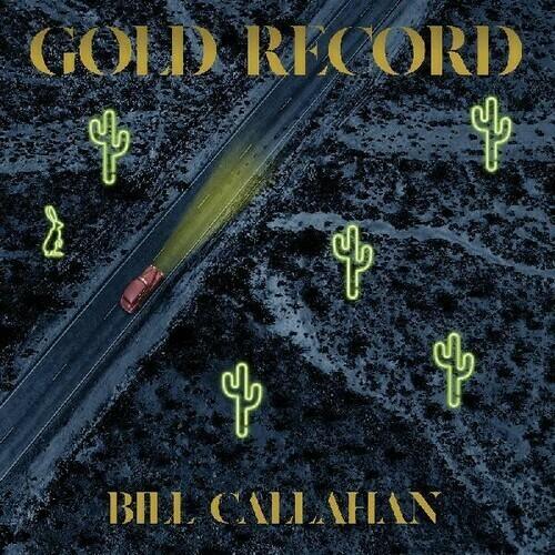 Bill Callahan / Gold Record