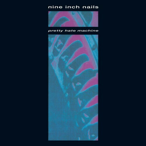Nine Inch Nails / Pretty Hate Machine