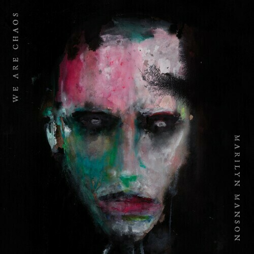 Marilyn Manson / We Are Chaos