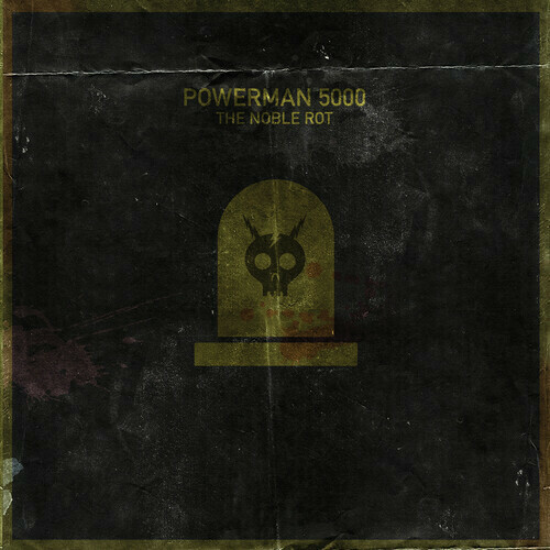 Powerman 5000 / The Noble Rot
