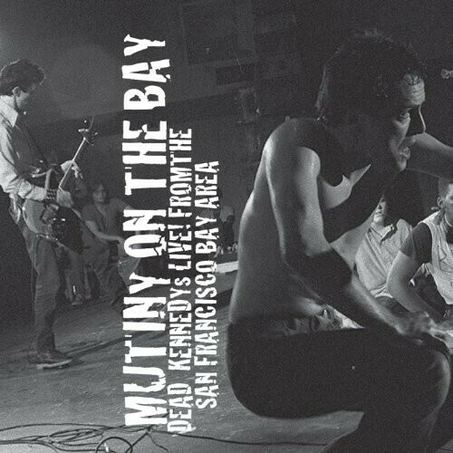 Dead Kennedys / Mutiny On The Bay