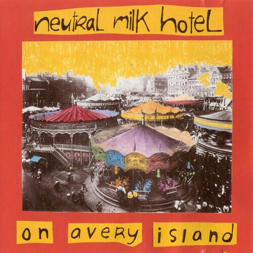 Neutral Milk Hotel / On Avery Island