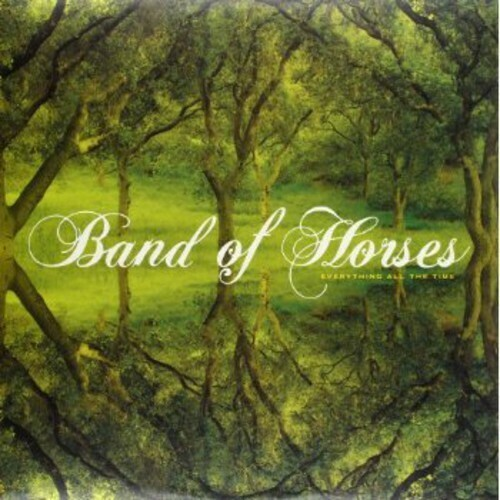 Band Of Horses / Everything All The Time