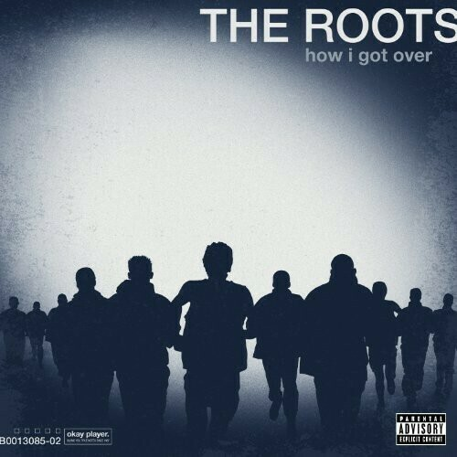 The Roots / How I Got Over