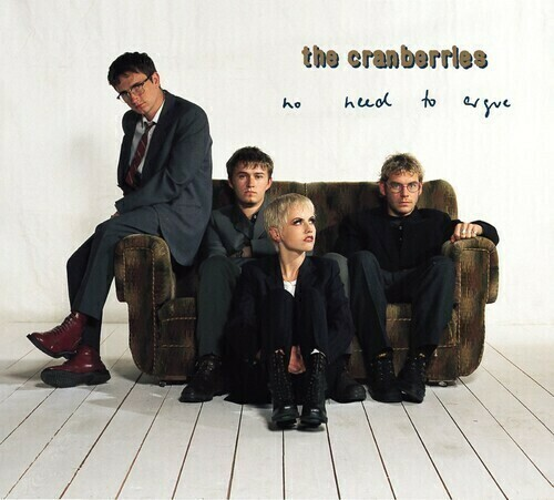 The Cranberries / No Need To Argue