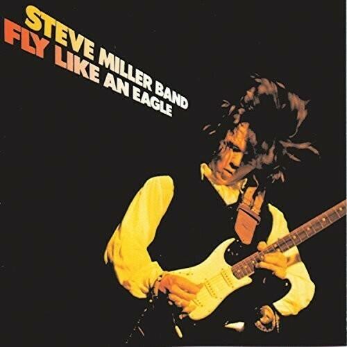 Steve Miller / Fly Like An Eagle Reissue