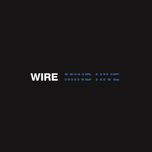 Wire / Mind Hive