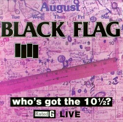 Black Flag / Who's Got The 10 1/2?