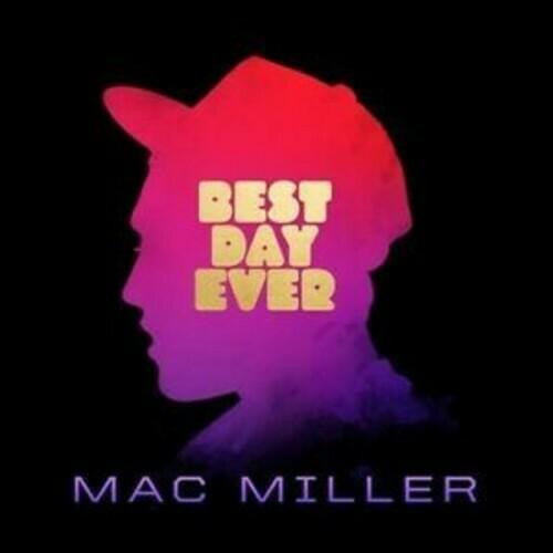 Mac Miller / Best Day Ever