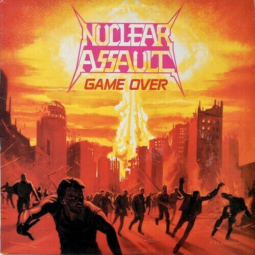 Nuclear Assault / Game Over