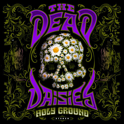 Dead Daisies / Holy Ground