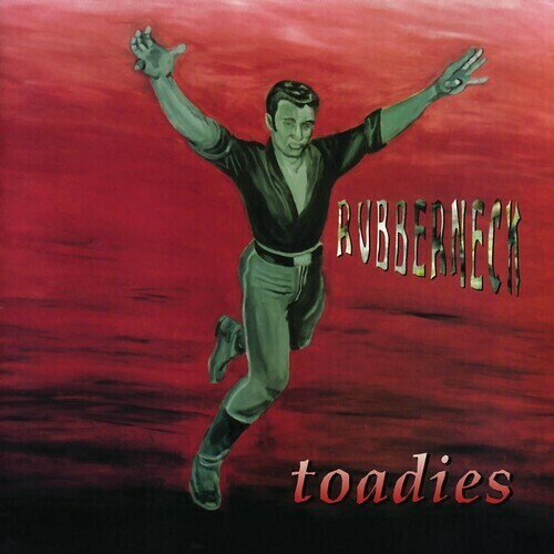 Toadies / Rubberneck