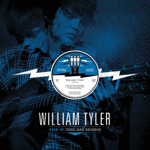 William Tyler / Live At Third Man