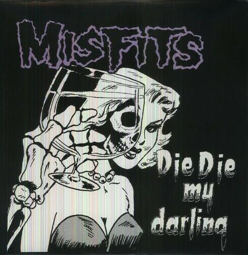 Misfits / Die Die My Darling