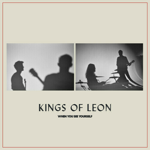 Kings Of Leon / When You See Yourself