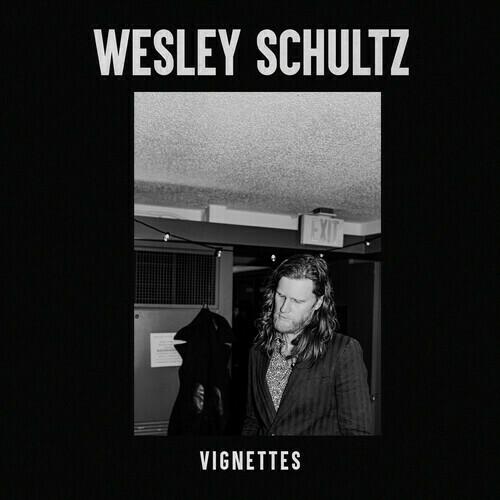 Wesley Schultz / Vignettes