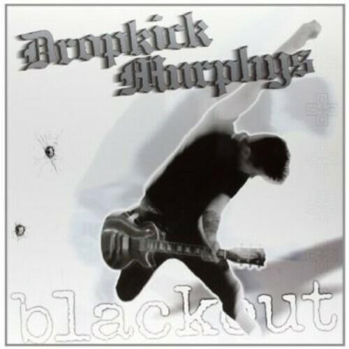 Dropkick Murphys / Blackout