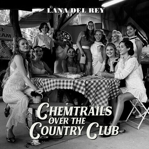 Lana Del Rey / Chemtrails Over The Country Club