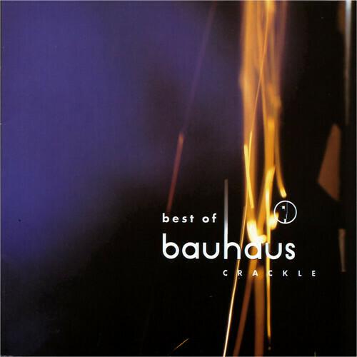 Bauhaus / Crackle: Best Of Bauhaus