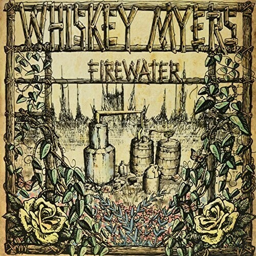 Whiskey Myers / Firewater