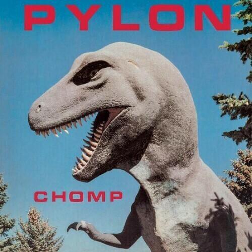 Pylon / Chomp