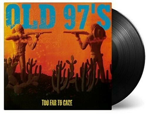Old 97's / Too Far To Care