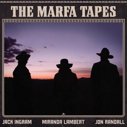 Jack Ingram / Marfa Tapes