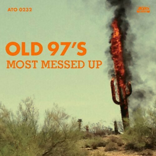 Old 97's / Most Messed Up