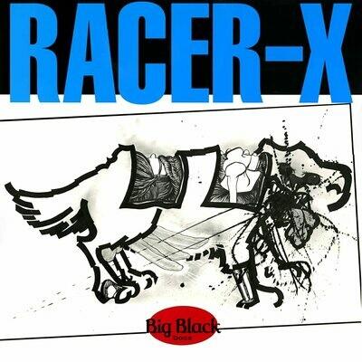 Big Black / Racer - X