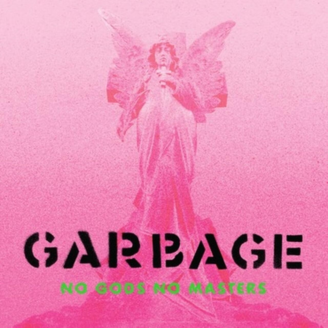 Garbage / No Gods No Master