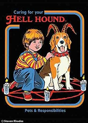 Caring For Your Hell Hound Magnet