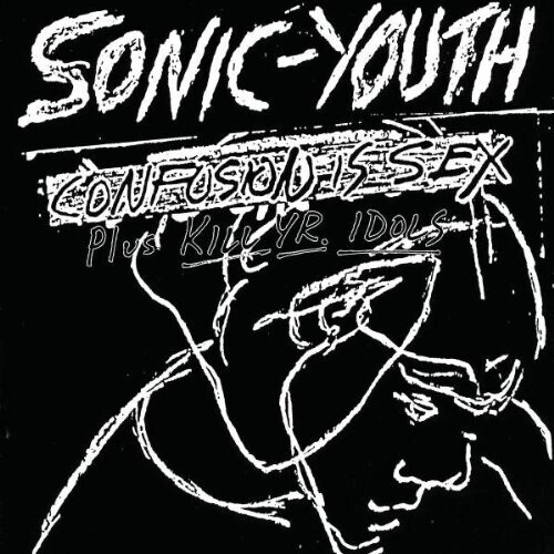 Sonic Youth / Confusion Is Sex