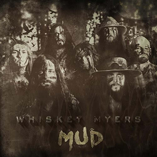 Whiskey Myers / Mud