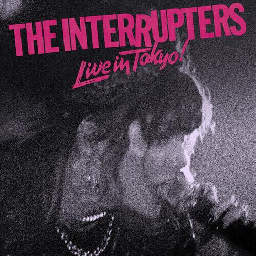 Interrupters / Live In Tokyo