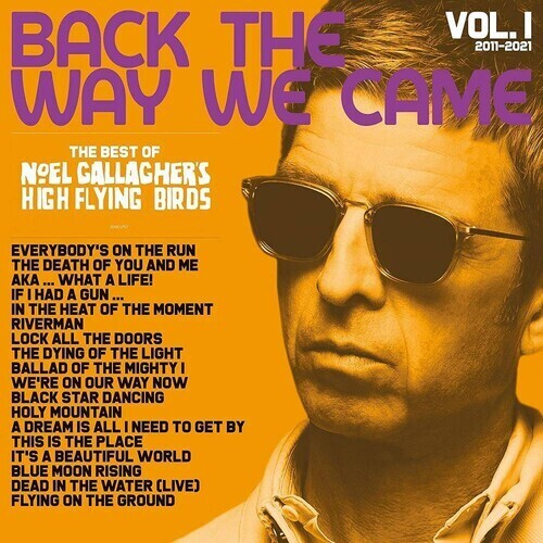 Noel Gallagher / Back The Way We Came