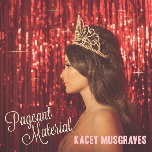 Kacey Musgraves / Pageant Material