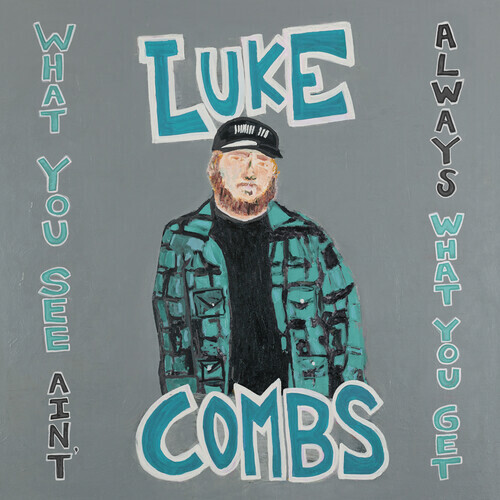 Luke Combs / What You See Is What You Get