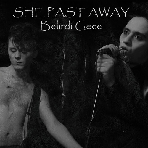 She Past Away / Beliridi Gece