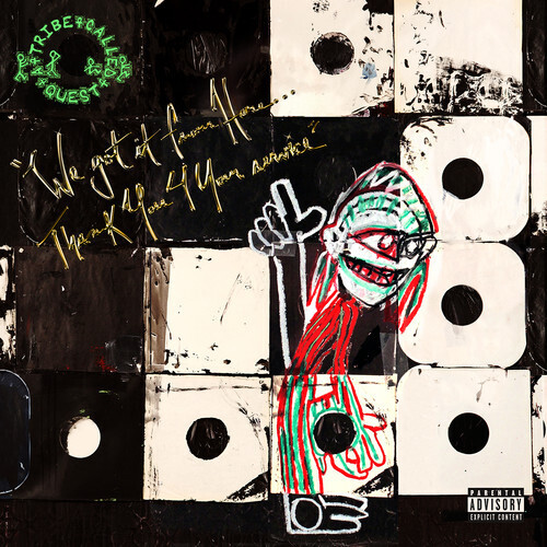 A Tribe Called Quest / We Got It From Here