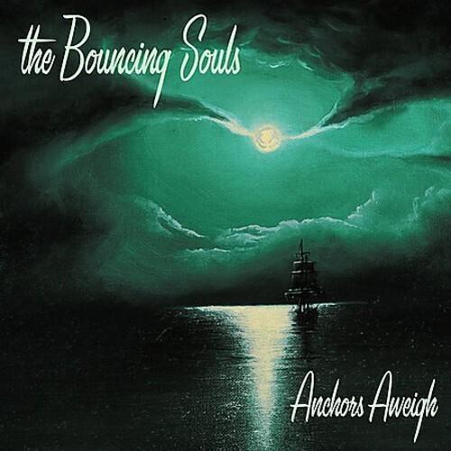 Bouncing Souls / Anchors Aweigh