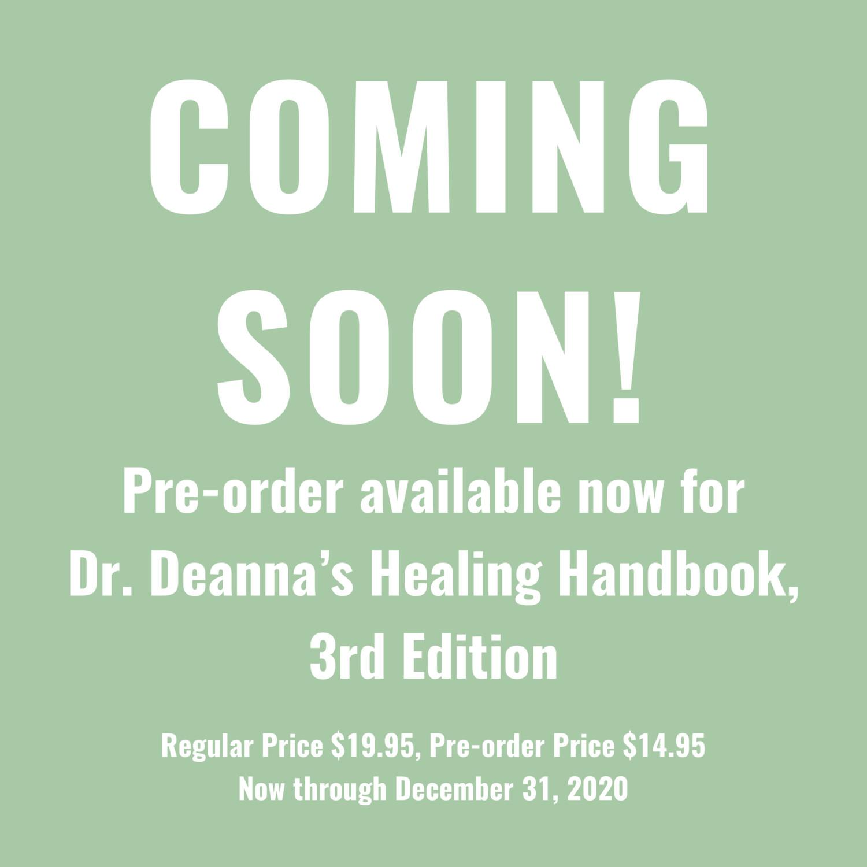 Dr. Deanna's Healing Handbook, 3rd Edition PRE-ORDER