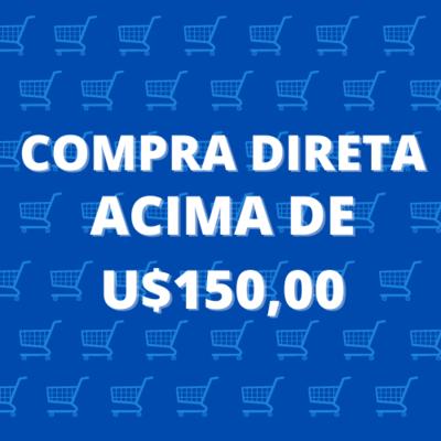 COMPRA DIRETA ACIMA DE U$150.00 (REDIRECIONAMENTO)