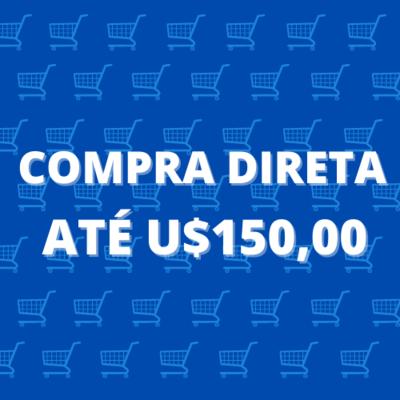 COMPRA DIRETA ATÉ U$150.00 (REDIRECIONAMENTO)