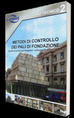 Metodi di controllo dei pali di fondazione - 100 pagine (Editore: 4EMME Service S.p.A.)