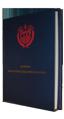 Manuale per la Valutazione dello stato dei Ponti - Edizione 2018 - 317 pagine (Editore: CIAS)