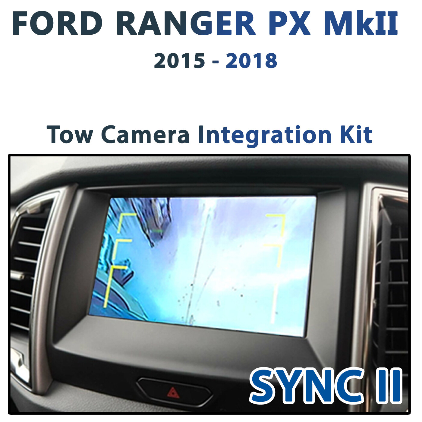 Ford Ranger PX MK II - Sync 2 Integrated Caravan / Towing Camera add on pack