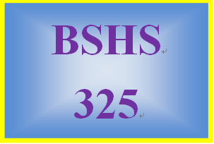 BSHS 325 Entire Course
